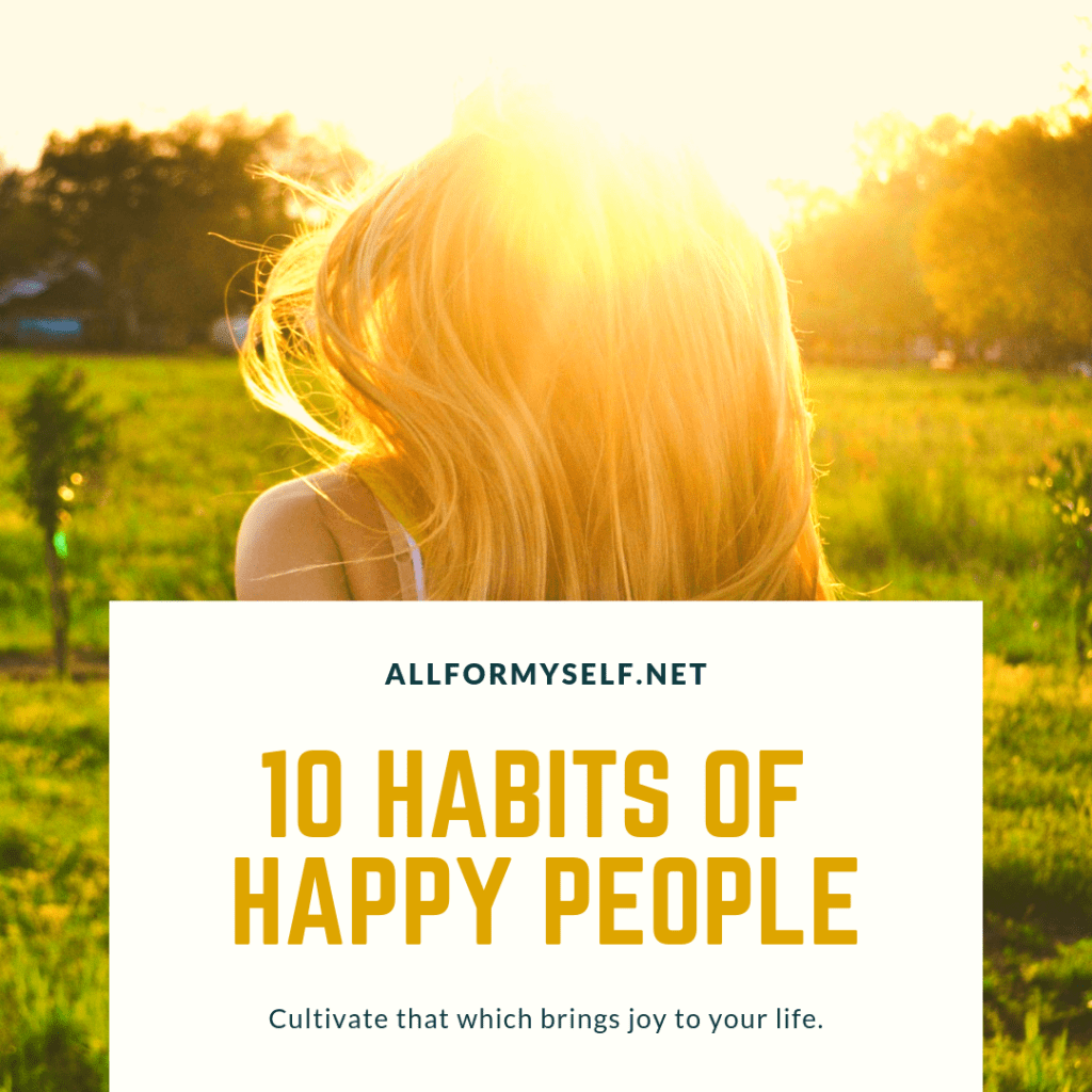 ALLFORMYSELF.NET 1 1 - 10 Habits of Highly Happy People