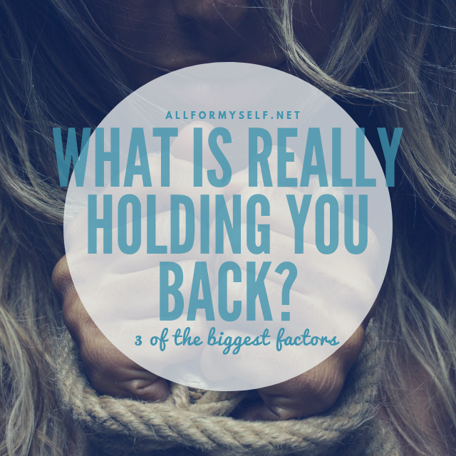 What is Really Holding You Back?